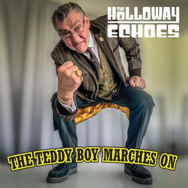 The Teddy Boy Marches On - The Holloway Echoes